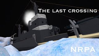 ROBLOX Naval Roleplaying Association ship RP Ep2: The Last crossing