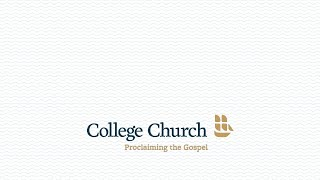 College Church Morning Worship at 9:30