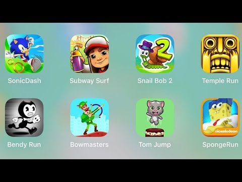 Spongebob Run,Sonic Dash,Subway Surf,Snail Bob 2,Temple Run,Bendy Run,Bowmasters,Tom Jump