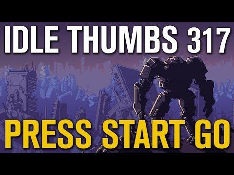 Idle Thumbs 317: Press Start Go