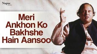 meri ankhon ko bakhshe hain aansoo nusrat fateh ali khan live evergreen qawwali nupur audio