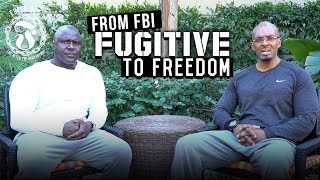 From FBI Fugitive to FREEDOM - Fresh Out: Life After the Penitentiary