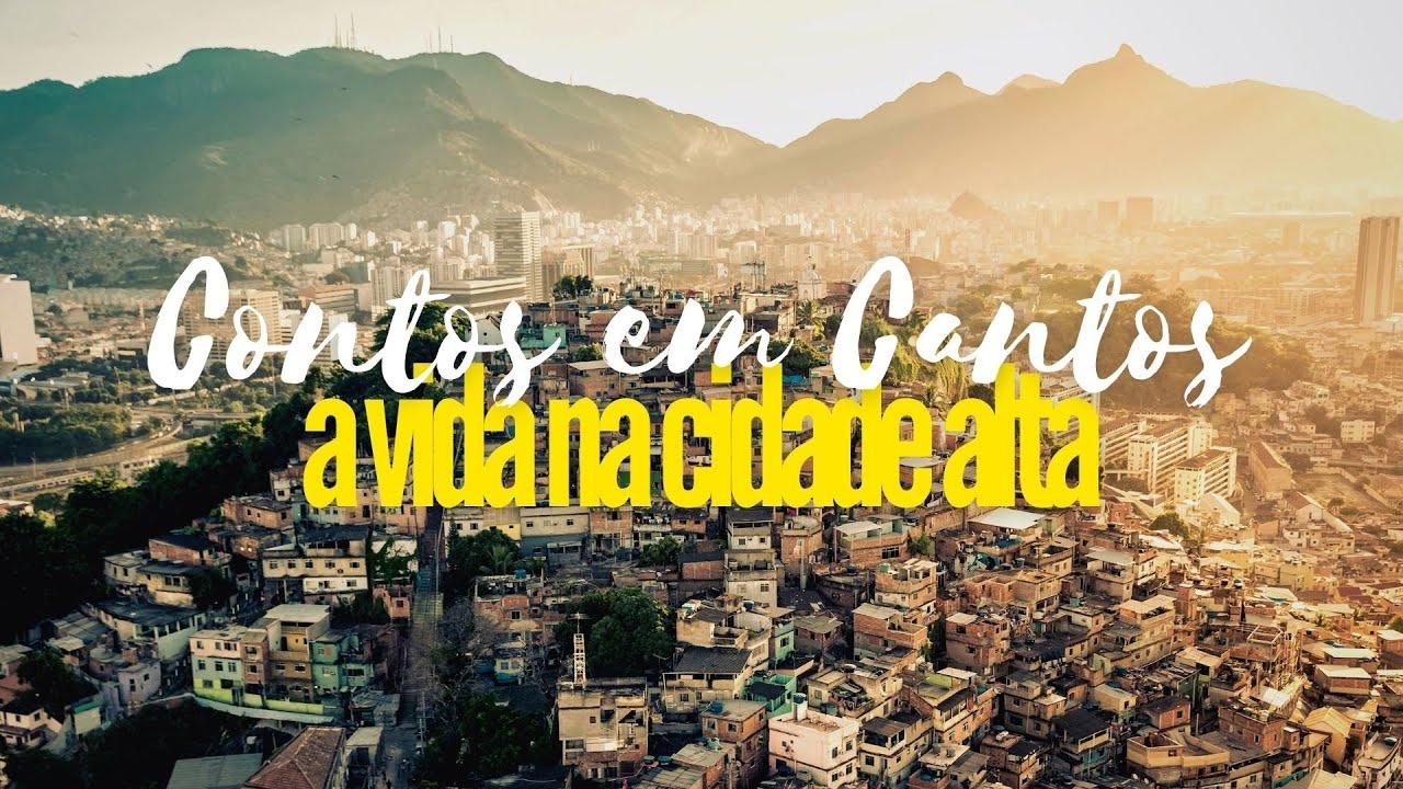 Contos Em Cantos T1:EP1 - A Vida Na Cidade Alta (Aydan - Santos/SP)