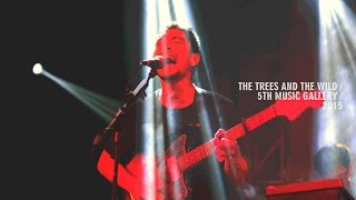 The Trees & Wild (TTATW) - Live at 5th Music Gallery