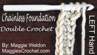 Chainless Foundation Double Crochet How To Video by Maggie Weldon - Left
