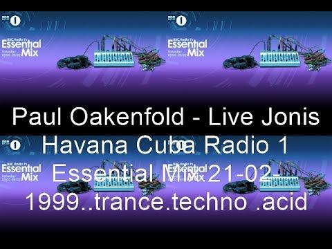 Paul Oakenfold  Live Jonis Havana Cuba Radio 1 Essential Mix 21/02/99 .trance.prog house.techno