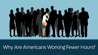 why are americans working fewer hours
