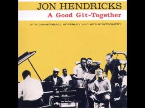 Jon Hendricks -  A Good Git Together ( Full Album )