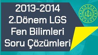 2013-2014 / 2.Dönem / LGS Fen Bilimleri TEOG / Soru Çözümleri