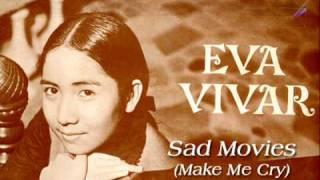 SAD MOVIES (MAKE ME CRY) - Eva Vivar