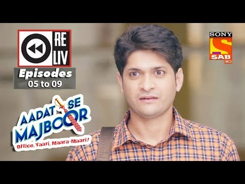 Weekly Reliv | Aadat Se Majboor | 09th October to 13th October 2017 | Episode 05 to 09