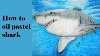 How to oil pastel a shark