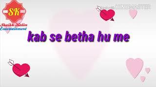 Kabse Baitha Hu Intezar me Whatsapp Status