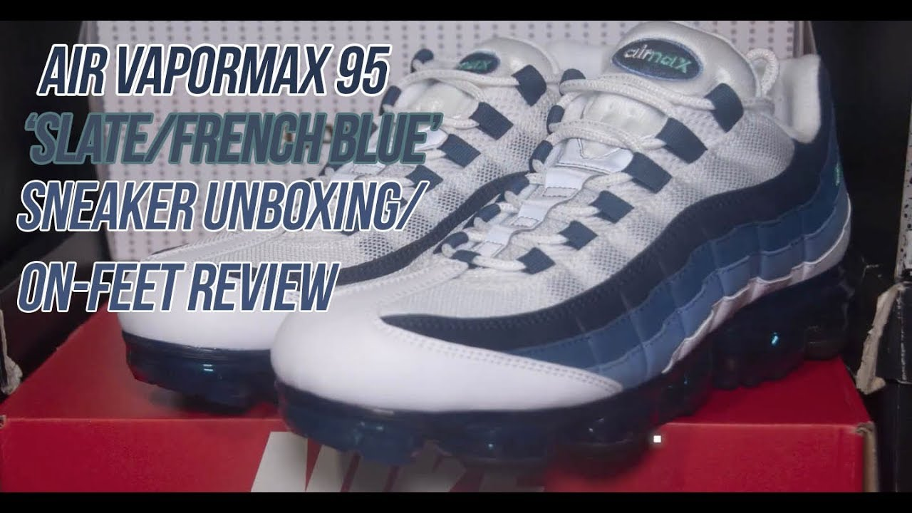 ddd436dc39548 Air Vapormax 95  Slate French Blue  - Solepost Unboxings - YouTube