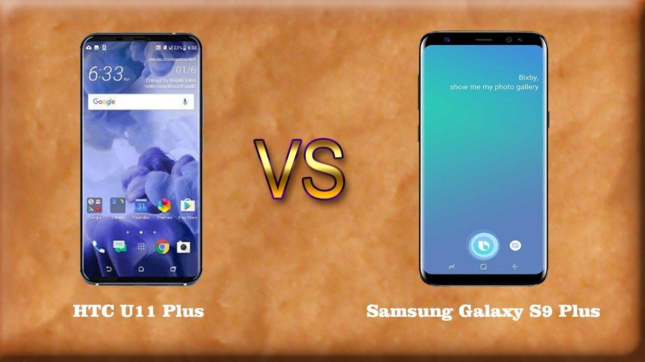 HTC U11 Plus vs Samsung Galaxy S9 Plus Full Comparison   Mobile Gadgets  Choice
