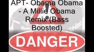 APT- Obama Obama- A Millie Obama Remix (Bass Boosted)