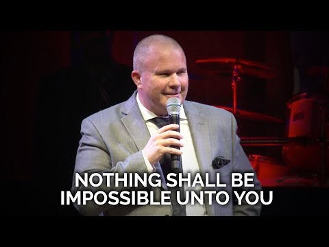 Nothing Shall Be Impossible Unto You - Steve Drost