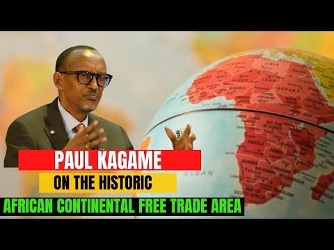 Rwanda President Paul Kagame on The Historic African Continental Free Trade Area (AfCFTA)