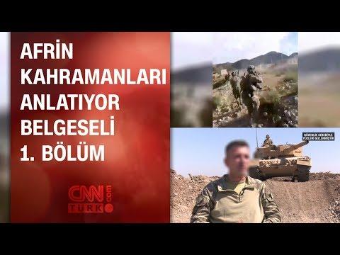 Afrin kahramanları yaşadıklarını CNN TÜRK'e anlattı - 21.08.2018 Salı