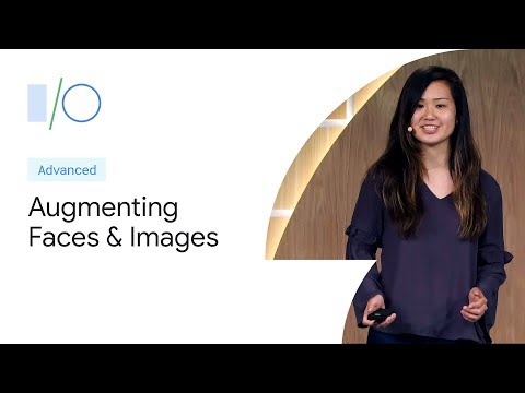Augmenting Faces And Images (Google I/O'19)