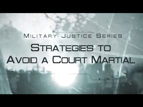 Strategies to Avoid a Court Martial - Military Defense Lawyer Tips