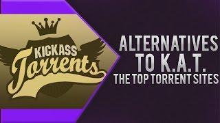 Скачать How To Find Alternatives To Kick Ass Torrent The Top Torrent Sites 2016