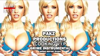 Pakz Productions - Cooking VIP [Grime Instrumental] #GrimeReportRadio