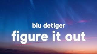 Blu De Tiger -Figure It Out ( Official Audio)