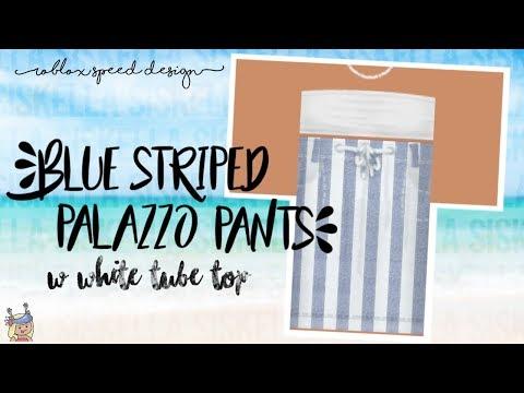 eb01b0bbe9b ROBLOX Speed Design: Blue Striped Palazzo Pants w/ White Tube Top | Siskella