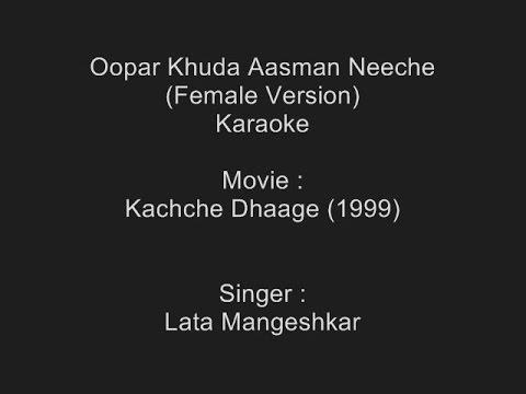 Oopar Khuda Aasman Neeche - Karaoke - Lata Mangeshkar - Kachche Dhaage (1999)