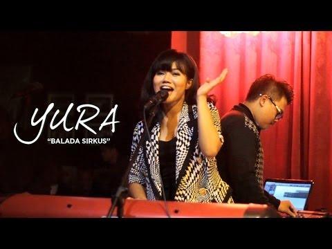 YURA - Balada Sirkus Live @ Mostly Jazz RW Lounge