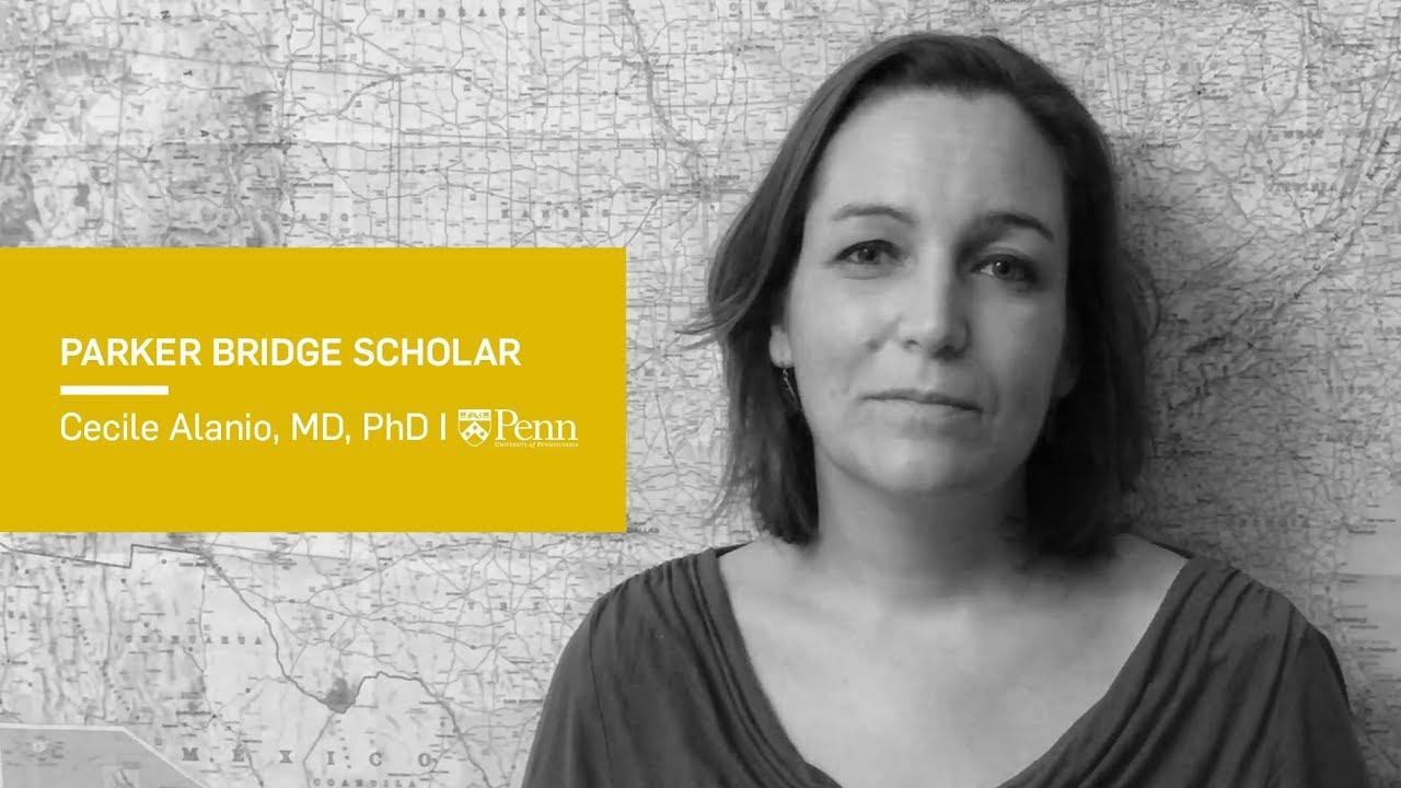 Cécile Alanio, MD, PhD, UPenn, Parker Bridge Scholar