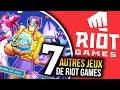 7 AUTRES JEUX DE RIOT GAMES