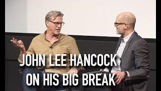 John Lee Hancock On His Big Hollywood Break