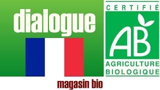 french dialogue - Au magasin bio   dialogue FLE