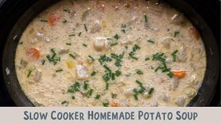 Slow Cooker Chicken Homemade Potato Soup