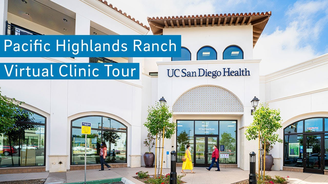 Pacific Highlands Ranch Clinic Virtual Tour | UC San Diego Health