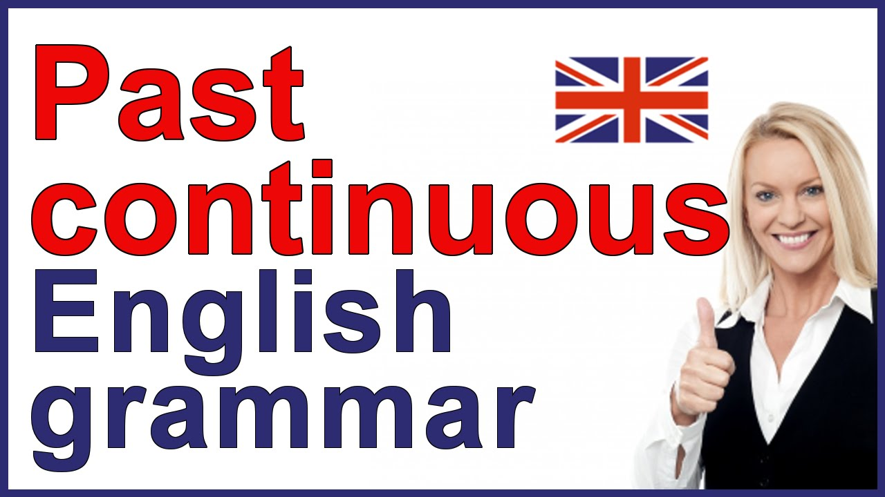 medium resolution of PAST CONTINUOUS TENSE   English grammar and exercises - YouTube