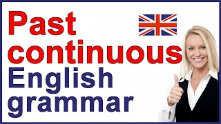 PAST CONTINUOUS TENSE | English grammar and exercises