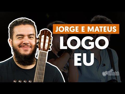 Logo Eu - Jorge e Mateus (aula de violão simplificada)