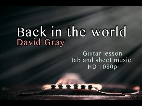 How to play Back in the world by David Gray (Guitar lesson +tab HD1080p)