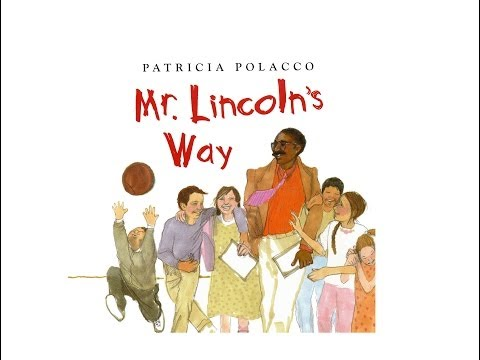 Mr. Lincoln's Way by Patricia Polacco.  Grandma Annii's Storytime