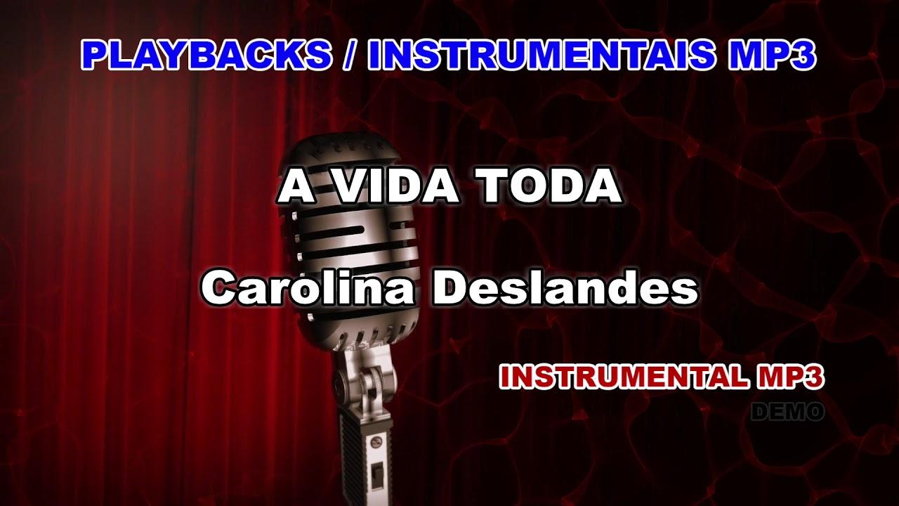 Playback Instrumental Mp3 A Vida Toda Carolina Deslandes