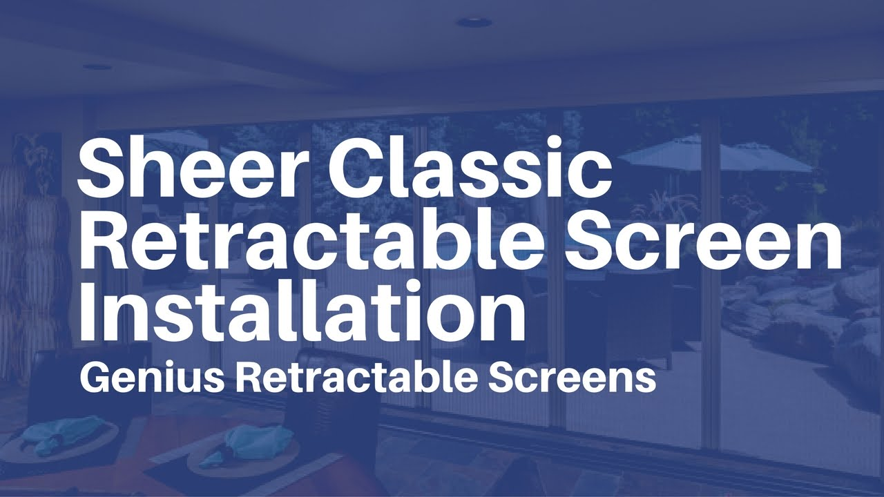 Genius Retractable Screens   Sheer Classic Easy Installation
