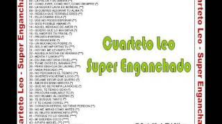 Cuarteto Leo - Super Enganchado