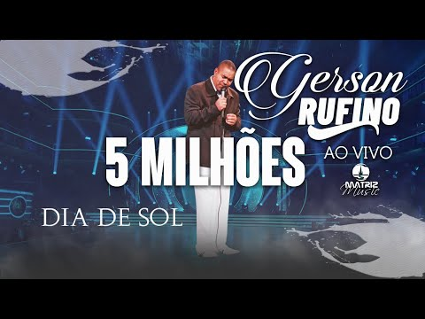 Gerson Rufino - Dia de Sol (DVD As Melhores Ao Vivo)