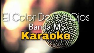 El Color De Tus Ojos - Banda MS - KARAOKE ACUSTICO PIANO