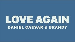 Daniel Caesar & Brandy - Love Again (Lyrics)