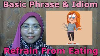 [LEARN MALAY] 194-Refrain From Eating (Phrase & Idiom)