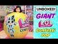 UNBOXING GIANT LOL SURPRISE BALL SERIES 3 WAVE 2 L.O.L. CONFETTI POP WORLD'S BIGGEST CUSTOM TOY HAUL